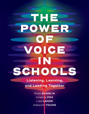 The Power of Voice in Schools: Listening, Learning, and Leading Together