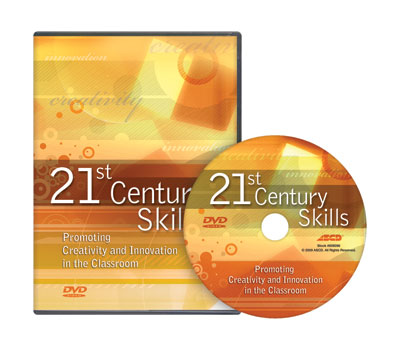 21st Century Skills: Promoting Creativity and Innovation in the Classroom DVD